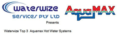 Aquamax Hot Water Systems at Waterwize Services