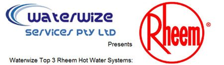 Rheem Hot Water Systems at Waterwize Services